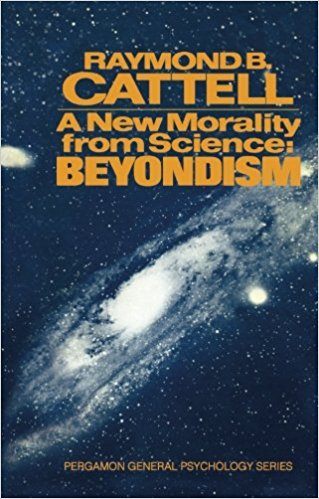 Raymond B. Cattell's A New Morality from Science- Beyondism
