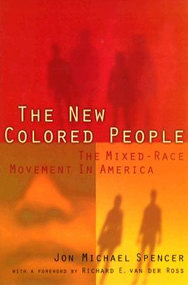 The New Colored People,Jon Michael Spencer