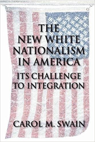 The New White Nationalism in America by Carol Swain