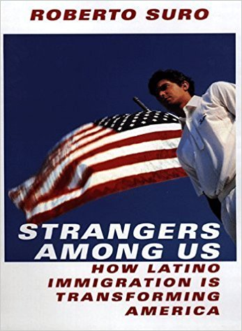 Strangers Among Us- How Latino Immigration is Transforming America,Roberto Suro
