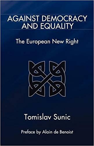 Against Democracy and Equality by Tomislav Sunic