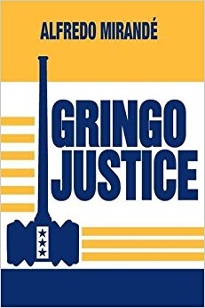 Gringo Justice byAlfredo Mirandé