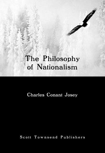 The Philosophy of Nationalism byCharles Conant Josey