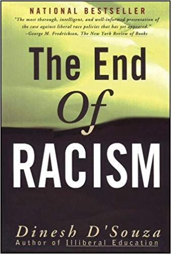 The End of Racism- Principles for a Multiracial Society, Dinesh D'Souza