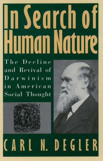In Search of Human Nature,by Professor Carl Degler
