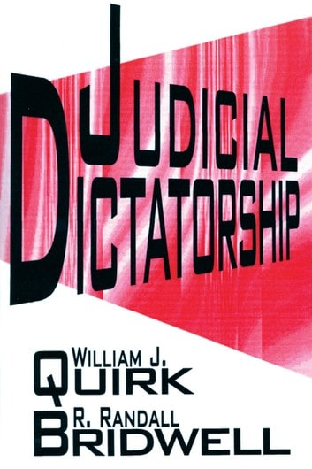 Judicial Dictatorship by William J. Quirk and R. Randall Bridwell