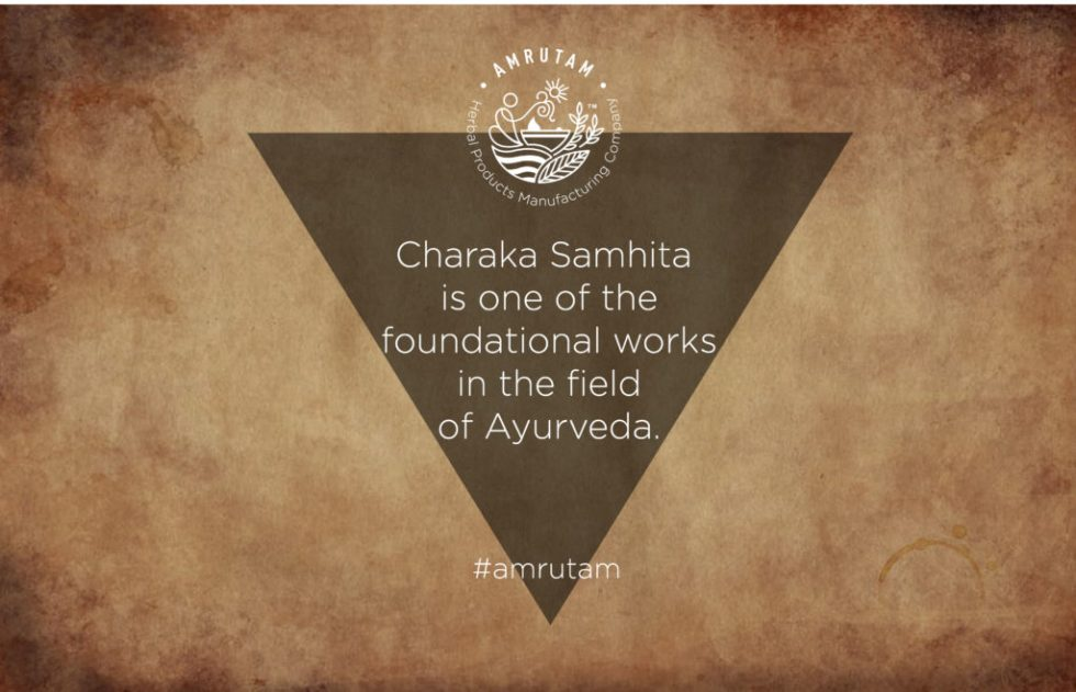 Charaka Samhita  is one of the foundational works in the field of Ayurveda.