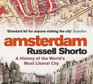 Russell Shorto Amsterdam History