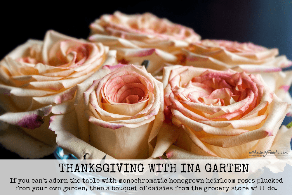 Thanksgiving With Ina Garten | (a)Musing Foodie