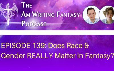 Does Race & Gender REALLY Matter in Fantasy?