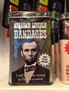 The element of surprise in action--I bet you didn't know what Abraham Lincoln and adhesive bandages have in common.