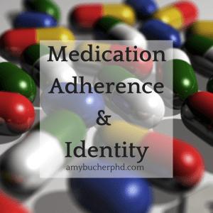 Medication Adherence &Identity