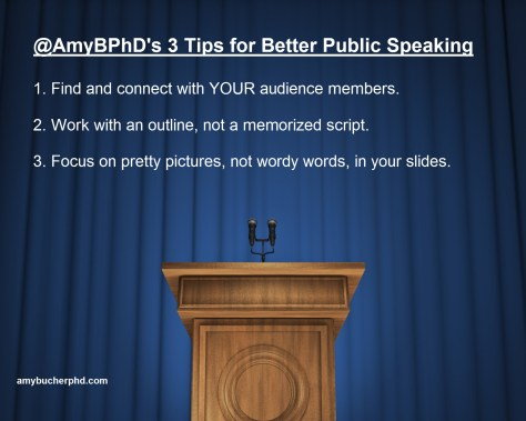 My three tips for better public speaking--go out there and engage your audience!