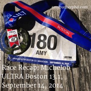 Race Recap- Michelob ULTRA Boston 13.1, September 14, 2014