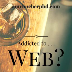 Addicted to . . .
