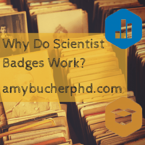 Why Do Scientist Badges Work