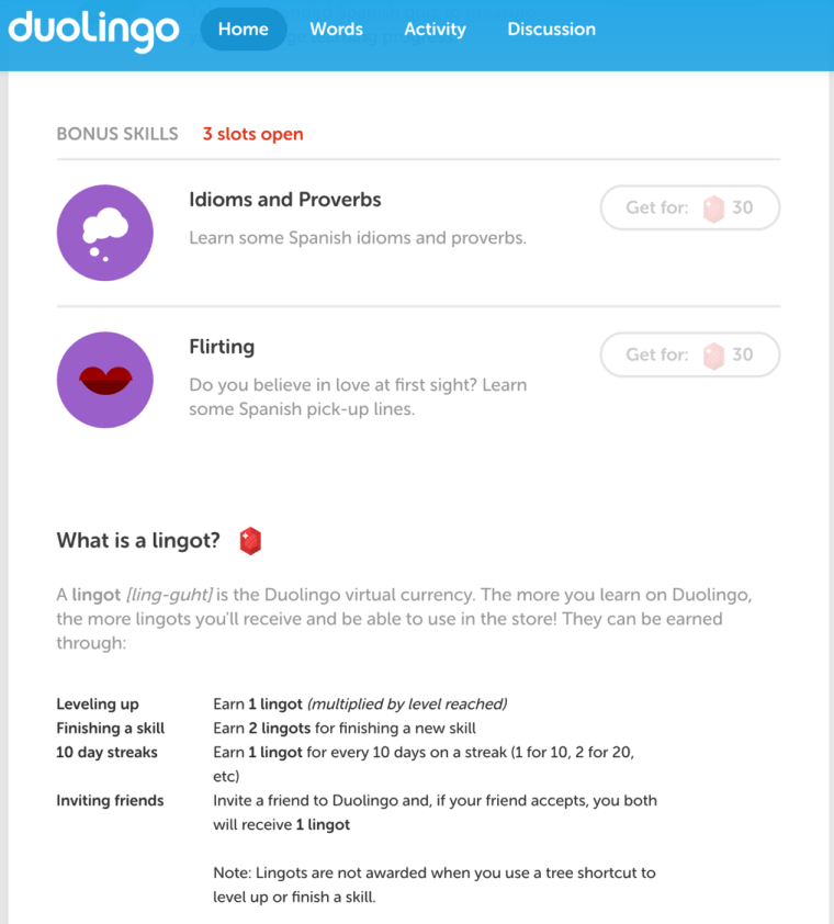Duolingo's lingots currency is redeemable for additional language lessons.