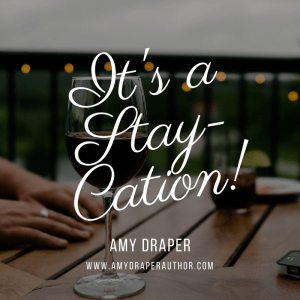 Stay-cation Amy