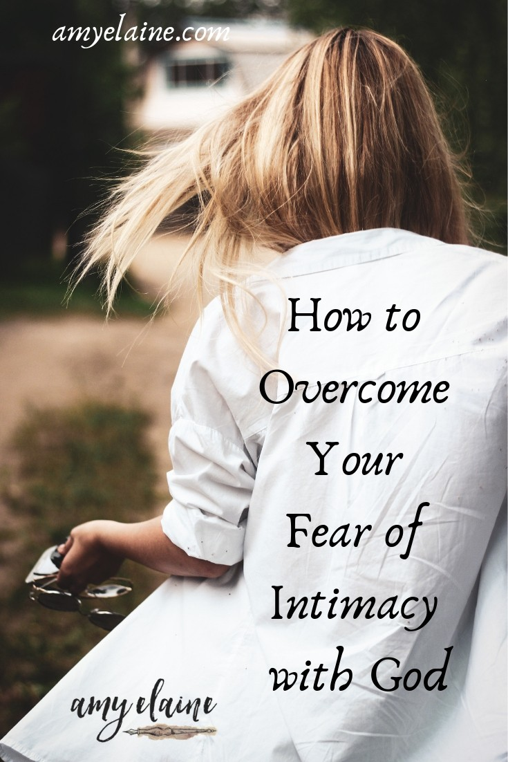 Overcome fear of intimacy with God