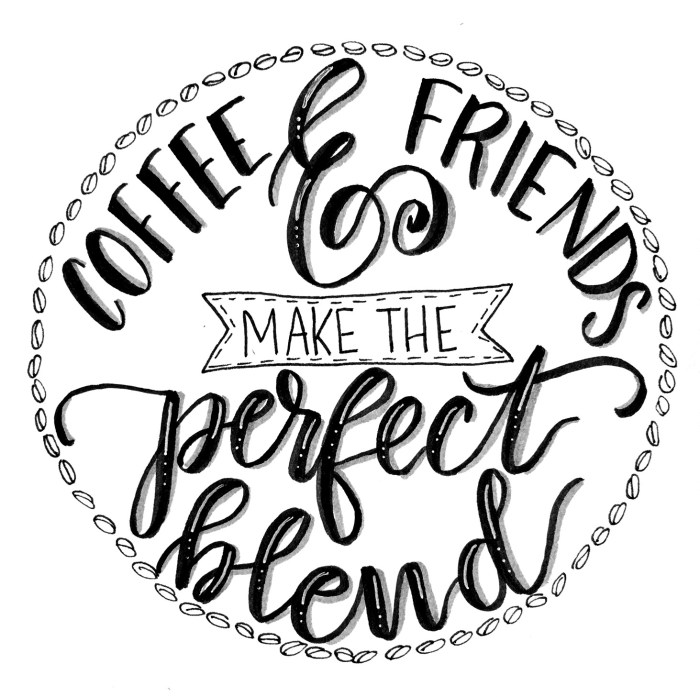 Hand Lettered Coffee & Friends Art