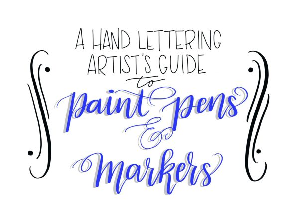 A Hand Lettering Artist S Guide To Paint Pens Markers