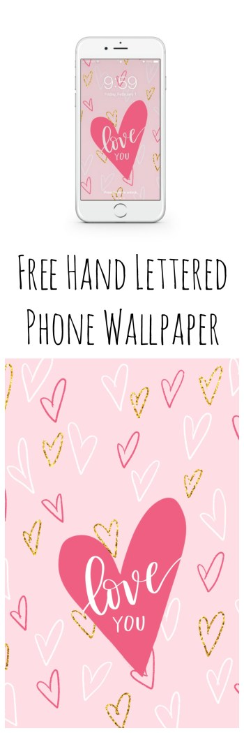 Free Hand Lettered Valentine Phone Wallpaper