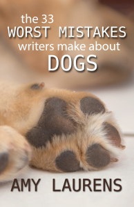 The 33 Worst Mistakes Writers Make About Dogs - Print