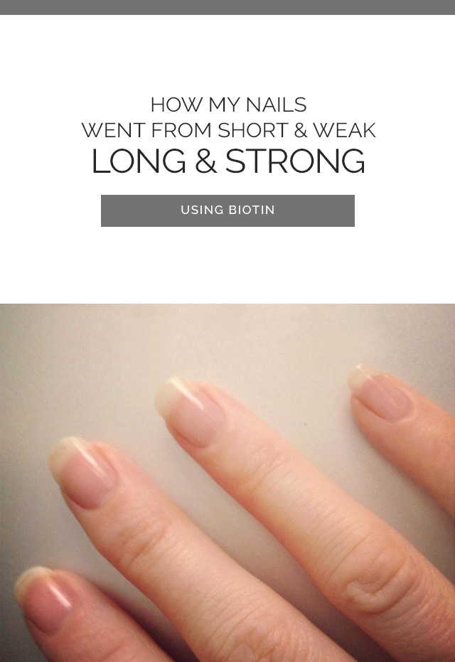 How My Nails Went From Short & Weak to Long & Strong Using Biotin
