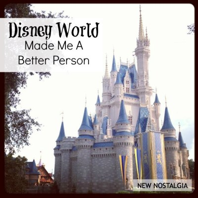 Disney World made me a better person