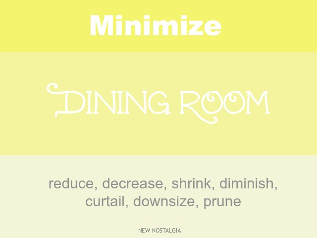 Minimizing dining room
