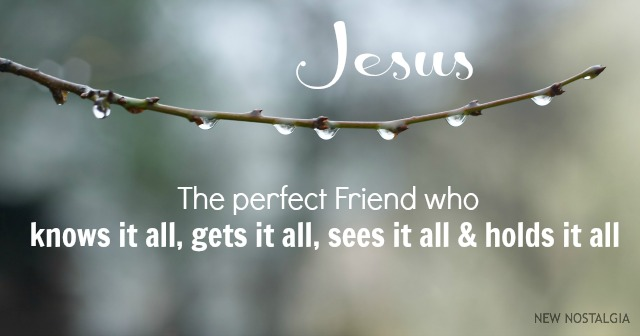 Jesus- the perfect friend