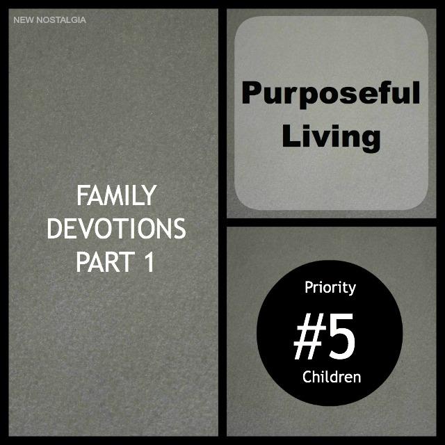 Family Devotions; Purposeful Living
