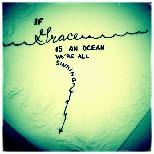 If grace is an ocean then we are all sinking
