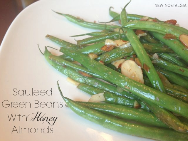 Sautee green beans with honey almonds