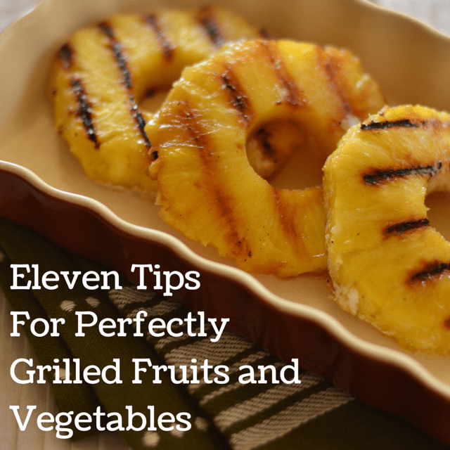Eleven-Tips-For-Perfectly-Grilled-Fruits
