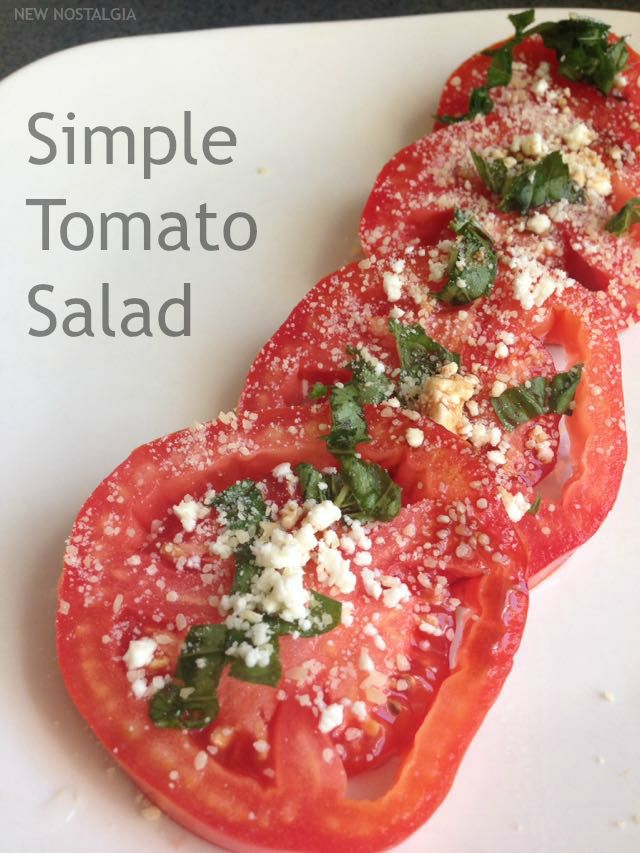 Simple Tomato Salad + 10 Slow Living Summer Recipes From New Nostalgia