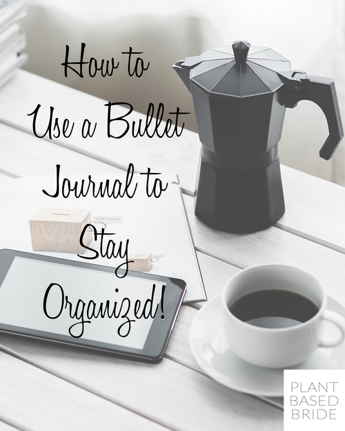 How+to+Use+a+Bullet+Journal+to+Stay+Organized+from+Plant+Based+Bride
