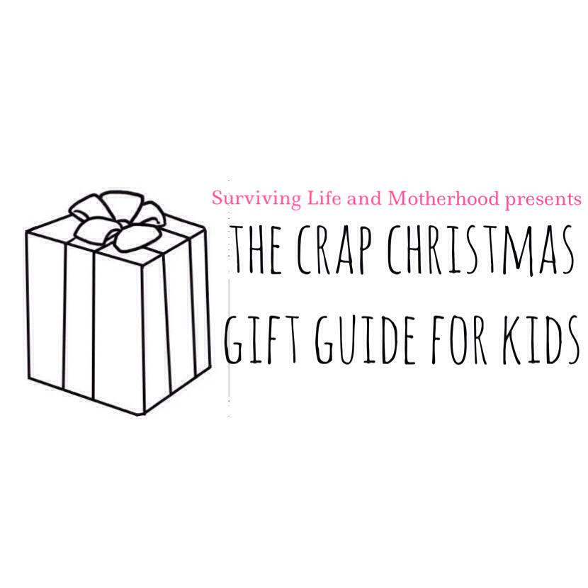 The Crap Christmas Gift Guide For Kids