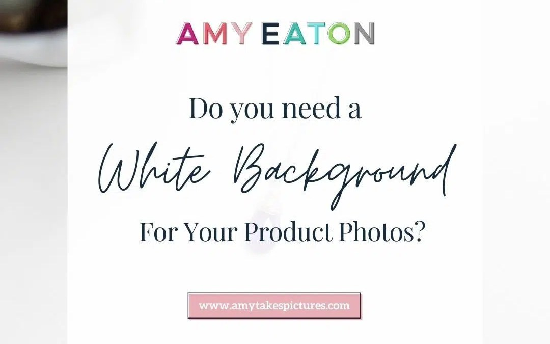 Do You Need A White Background For Your Handmade Product Photos?