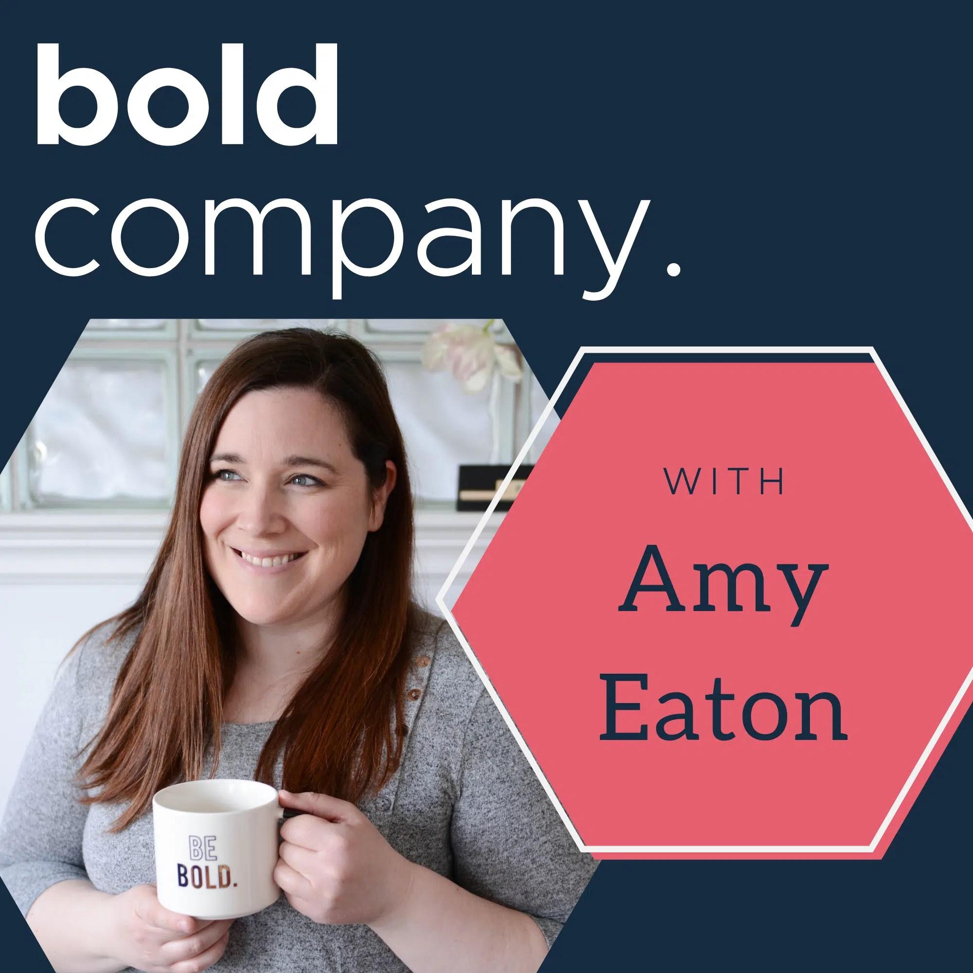 Bold Company Episode 1 – Amy Eaton