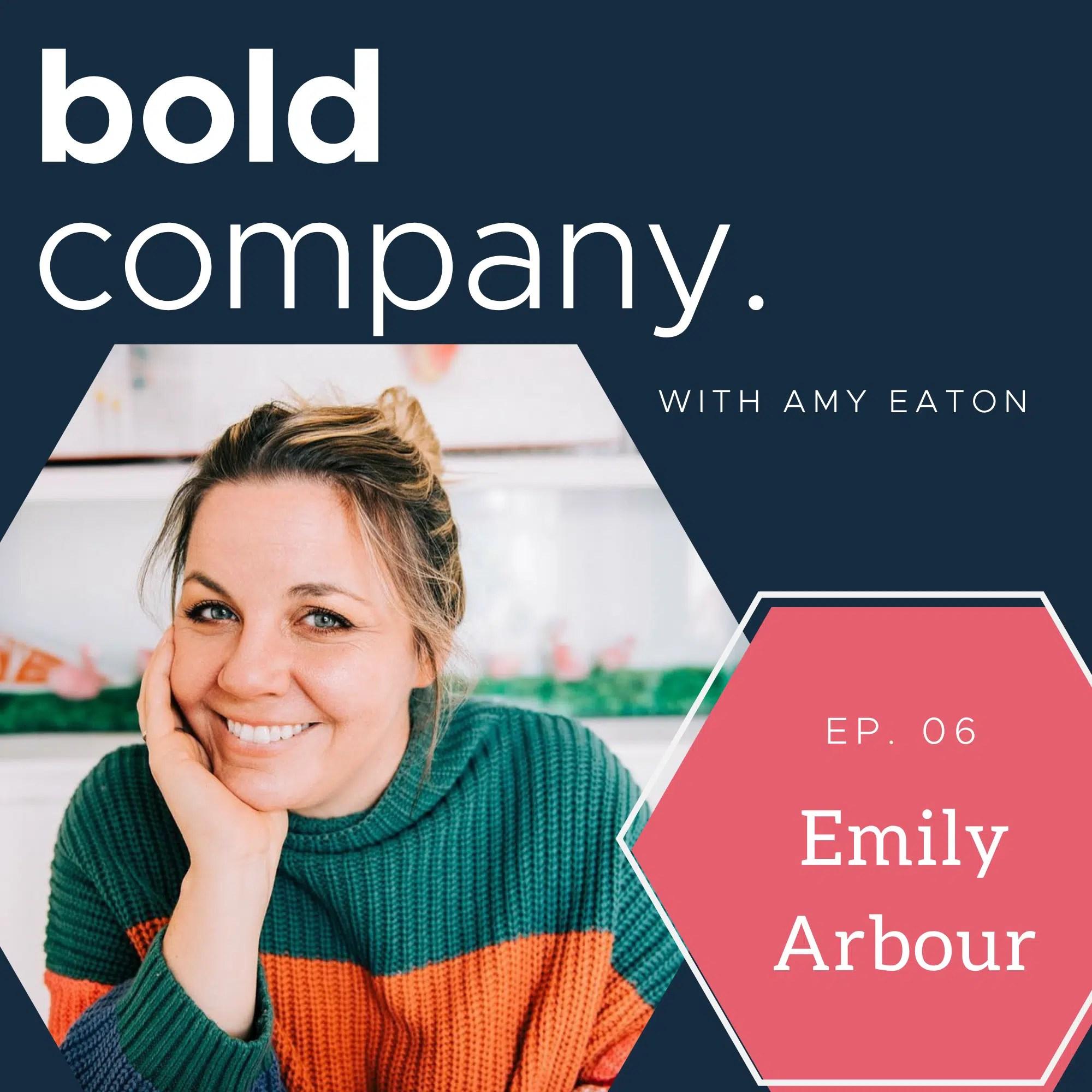 Bold Company Episode 6 – Emily Arbour