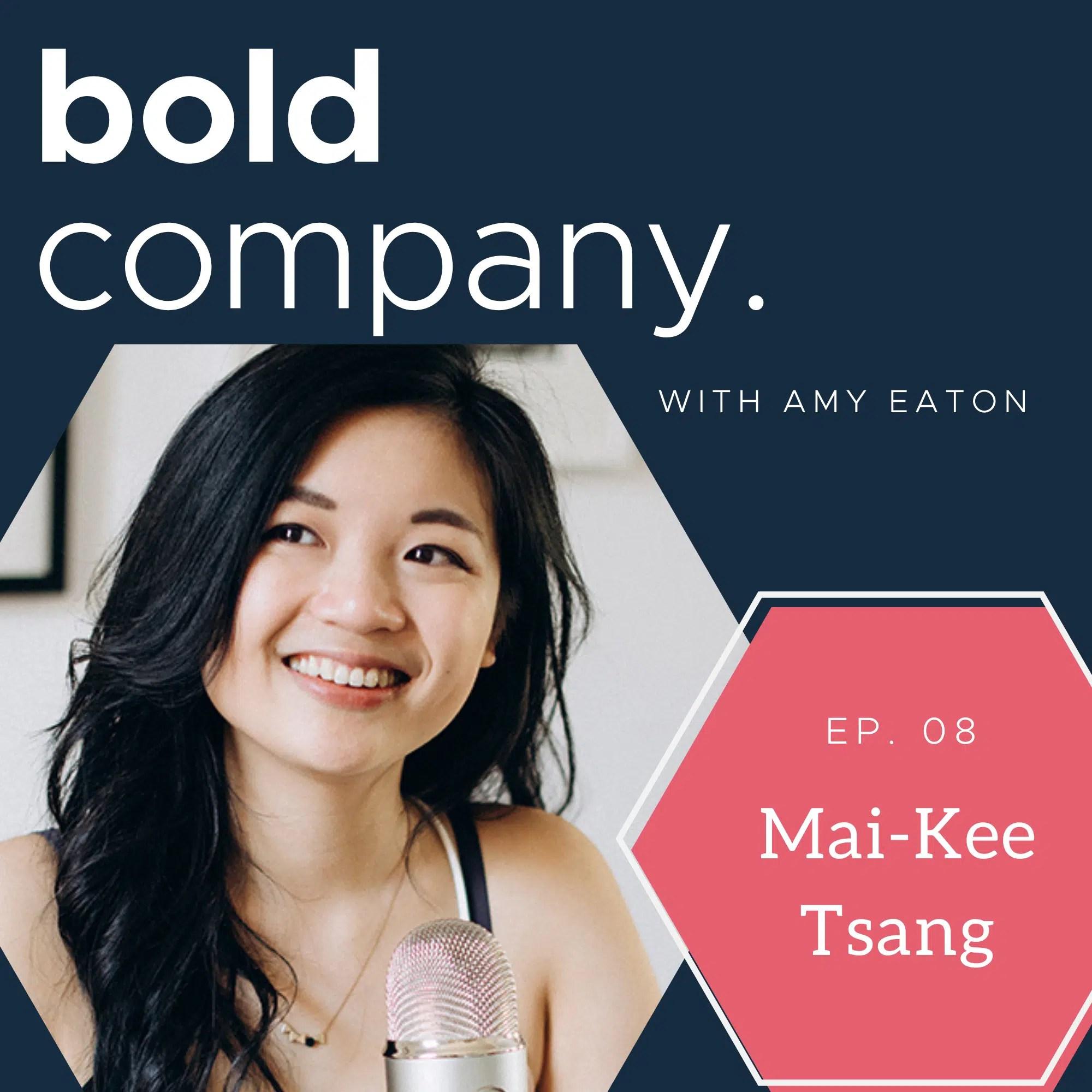Bold Company Episode 8 – Mai-Kee Tsang