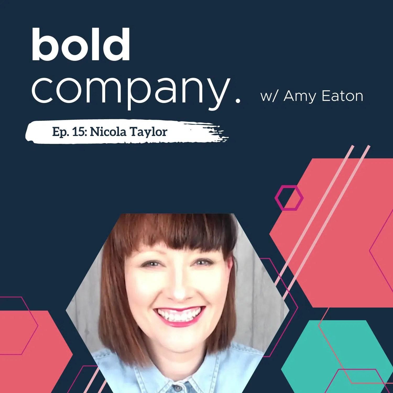 Bold Company Episode 15 – Nicola Taylor