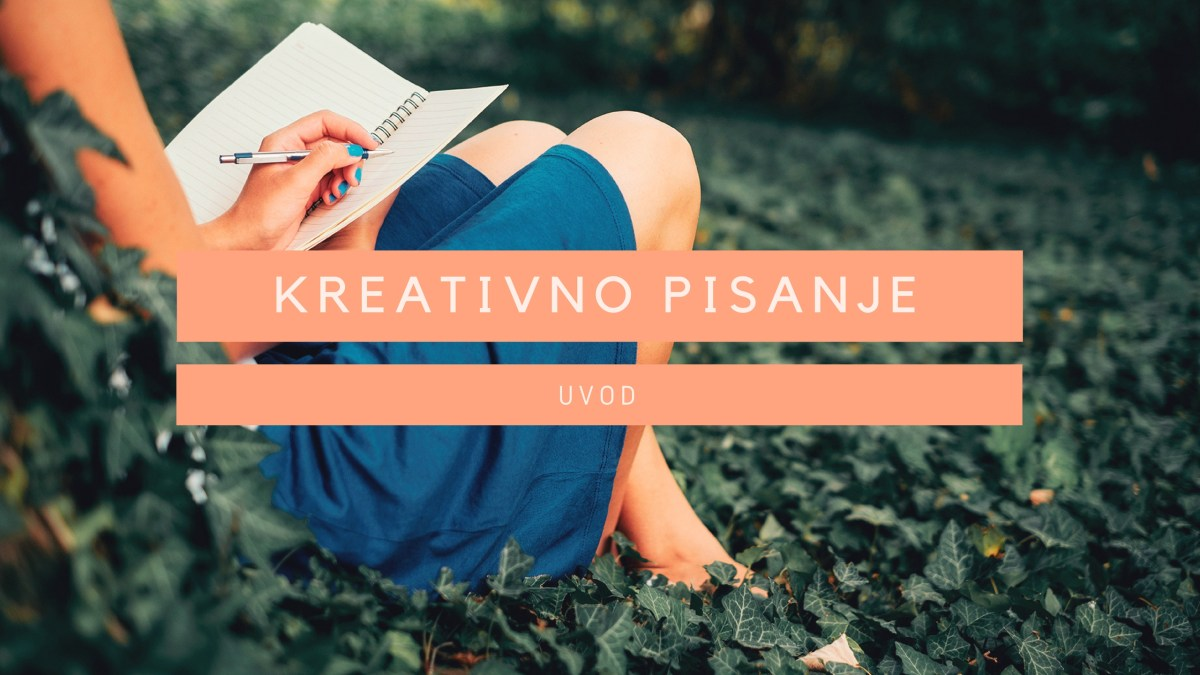 [:sr]Kreativno Pisanje (uvod) - Zašto Pišem[:en]Creative Writing (introduction) - Why Do I Write[:]
