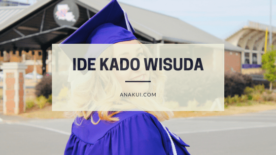 Kado Wisuda