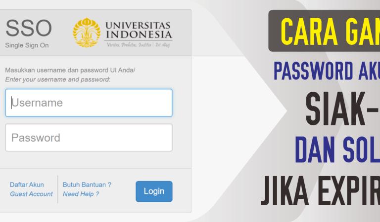 Cara Ganti Password Akun UI (SIAK NG) dan Solusi Jika Expired