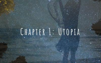 Chapter 1: Utopia