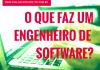 O que é a engenharia de software e o que faz um engenheiro de software?