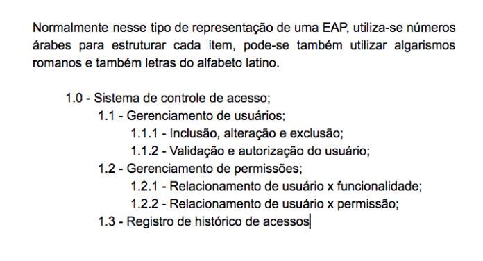 Exemplo de EAP descritiva. O uso da representação textual de uma estrutura analítica do projeto é uma alternativa para a estruturação da visão do projeto.