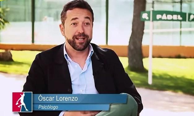 Psicología en el pádel. Óscar Lorenzo